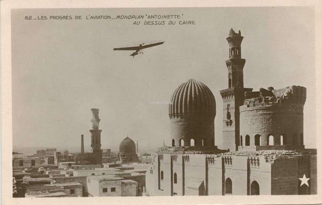 62 - Les Progrès de l'Aviation - Monoplan Antoinette au dessus du Caire